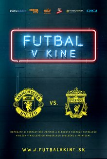 FUTBAL V KINE: Manchester United x Liverpool FC poster